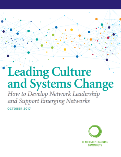 Download Leading Culture and Systems Change: How to Develop Network Leadership and Support Emerging Networks | Leadership Learning Community